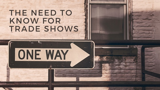 The need to know for trade shows